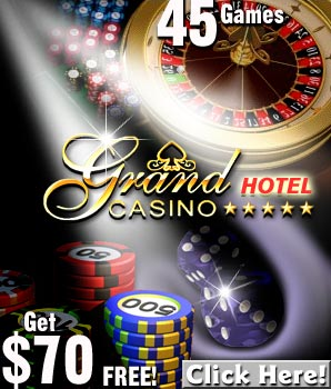 Get $70 free at Grand Hotel Casino!