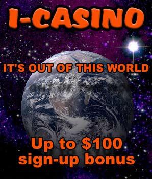 Up to $100 sign up bonus at i-Casino!
