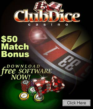 Get $50 Match Bonus at Club Dice Casino!